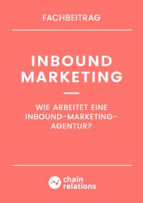 Fachbeitrag: Wie arbeitet eine Inbound-Marketing-Agentur?